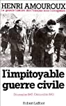 La Grande Histoire des Français sous l'Occupation, tome 6 : L'impitoyable guerre civile par Amouroux