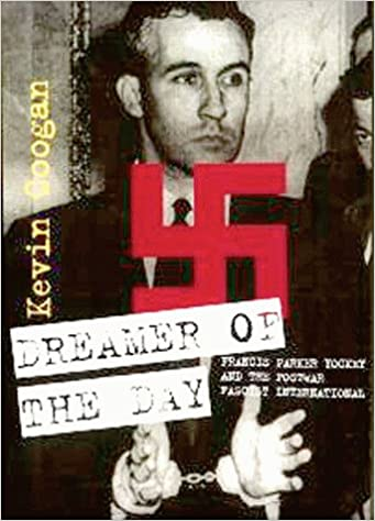 Dreamer of the Day: Francis Parker Yockey and the Postwar Fascist International: Amazon.es: Kevin Coogan: Libros en idiomas extranjeros
