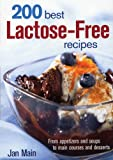 200 Best Lactose-Free Recipes, Jan Main, 0778801357