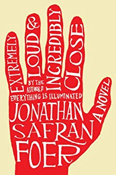 Extremely Loud and Incredibly Close: A Novel by [Foer, Jonathan Safran]