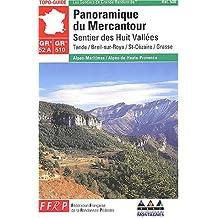 PANORAMIQUE DU MERCANTOUR : SENTIER DES HUIT VALLÉES TENDE/BREIL-SUR-ROYA/ST-CÉZAIRE/GRASSE
