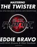 Mastering the Twister, Eddie Bravo and Glen Cordoza, 0977731553