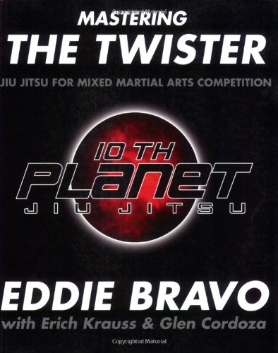 - Mastering the Twister: Jiu Jitsu for Mixed Martial Arts Competition