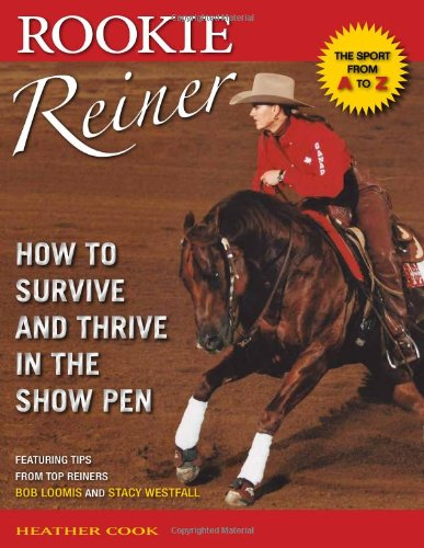 (Rookie Reiner: How to Survive and Thrive in the Show Pen)