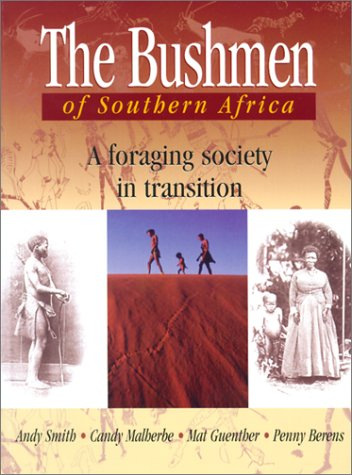 Download Bushmen Of Southern Africa: Foraging Society In Transition pdf