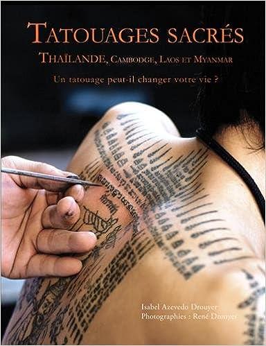 Amazon Fr Tatouages Sacres Thailande Cambodge Laos Et Myanmar