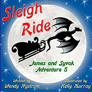 Sleigh Ride Adventure (James and Syvok) (Volume 5)