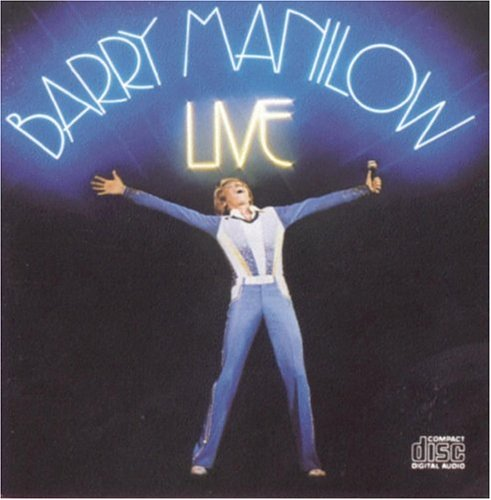 Barry Manilow: Live 1977 by Arista