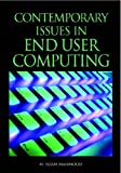 Contemporary Issues in End User Computing, M. Adam Mahmood, 1591409268