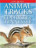 Animal Tracks of Kentucky and Tennessee, Ian Sheldon and Tamara Eder, 1551053195