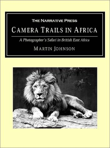 Price comparison product image Camera Trails in Africa: A Photographer's Safari in British East Africa