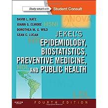 Jekel's Epidemiology, Biostatistics, Preventive Medicine, and Public Health: With STUDENT CONSULT Online Access (Jekel's Epidemiology, Biostatistics, Preventive Medicine, Public Health)