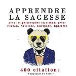 Apprendre la sagesse avec les philosophes classiques grecs 400 citations | Platon,Aristote,Euripide,Epictète