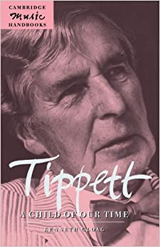 Tippett: A Child of our Time (Cambridge Music Handbooks)
