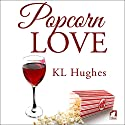 Popcorn Love Audiobook by KL Hughes Narrated by Kira Riley