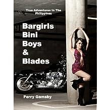 Bargirls, Bini Boys & Blades: True Adventures in the Philippines