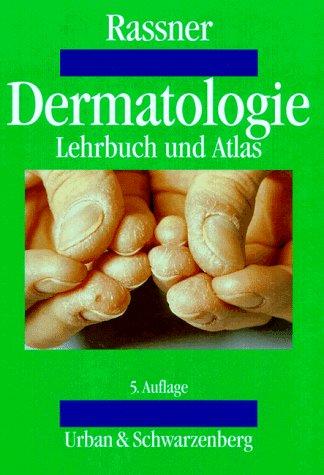 Dermatologie. Lehrbuch und Atlas