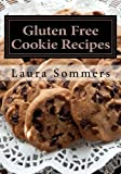 Gluten Free Cookie Recipes: A Cookbook for Wheat Free Baking (Gluten-Free Cooking) (Volume 3)