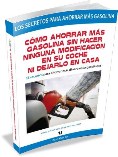 Comó Ahorrar Más Gasolina Sin Hacer Ninguna Modificación En Su Coche Ni Dejarlo En Casa (
