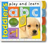 Toddler's Play And Learn: A B C (Smart Kids Play & Learn)