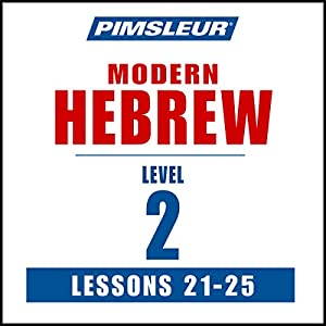 Pimsleur Hebrew Level 2 Lessons 21-25 Audiobook
