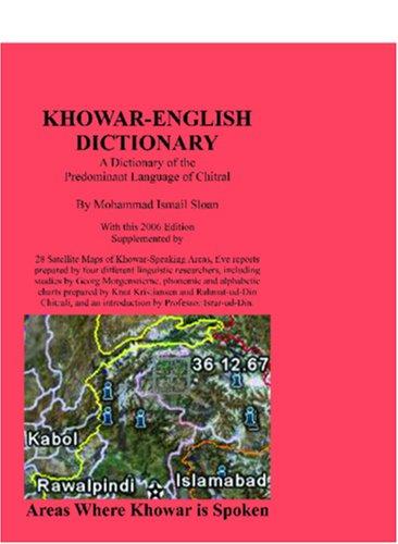 Khowar English Dictionary: A Dictionary of the Predominant Language of Chitral, also known as Chitrali Zaban and as Qashqari