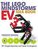 The LEGO MINDSTORMS EV3 Idea Book: 181 Simple Machines and Clever Contraptions