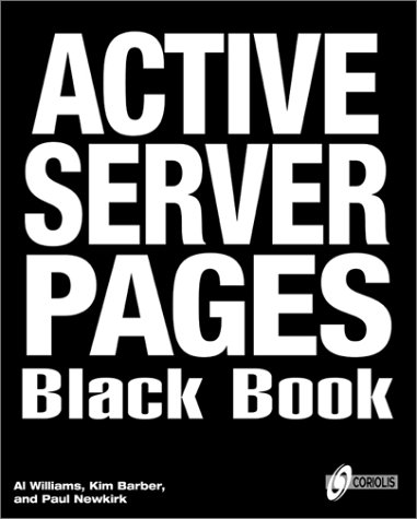 Active Server Pages Black Book: The Professional's Guide to Developing Dynamic, Interactive Web Sites with Microsoft ActiveX by Brand: Coriolis Group