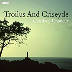 Troilus and Criseyde (Dramatised)