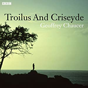 Troilus and Criseyde (Dramatised) Radio/TV Program