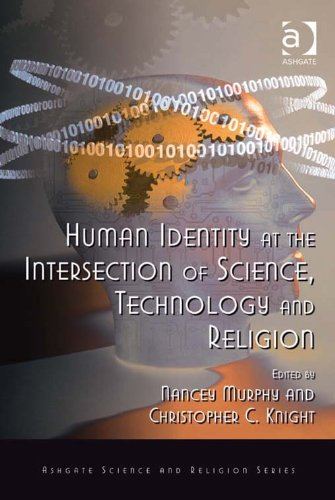 Human Identity at the Intersection of Science, Technology and Religion (Ashgate Science and Religion Series) Pdf