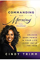 Commanding Your Morning Daily Devotional: Unleash God's Power in Your Life―Every Day of the Year Hardcover