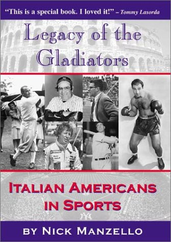 Read Online Legacy of the Gladiators: Italian Americans in Sports ebook