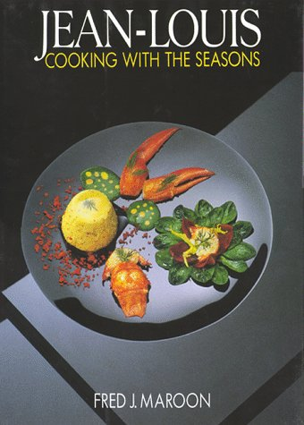 Jean-Louis: Cooking with the Seasons by Jean-Louis Palladin, Jean Louis Palladin