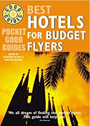 Pocket Good Guide: Best Hotels for Budget Flyers (Pocket Good Guides)