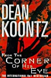 From the Corner of his Eye: A breath-taking thriller of mystical suspense and terror