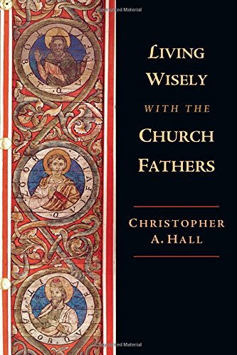 Image of Living Wisely with the Church Fathers