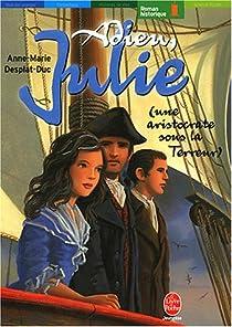 Adieu Julie (une aristocrate sous la Terreur) par Desplat-Duc