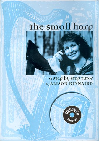 The Small Harp: A Step by Step Tutor with CD (Audio) by Kinmor Music