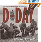 D-day: The Greatest Invasion: A Peopl...