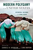 Modern Polygamy in the United States : Historical, Cultural, and Legal Issues, , 0199746370