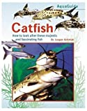 Catfish: How to Look After These Attractive and Fascinating Fishes (Aquaguide)