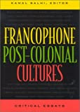 img - for Francophone Post-Colonial Cultures: Critical Essays book / textbook / text book
