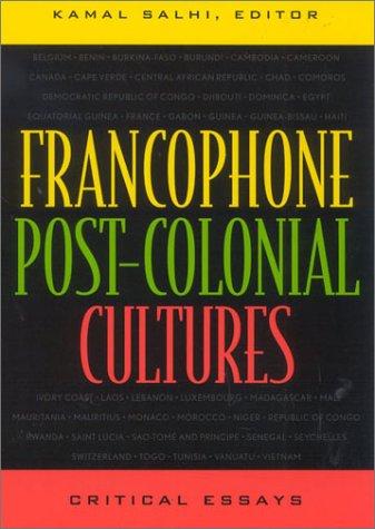 Francophone Post-Colonial Cultures: Critical Essays