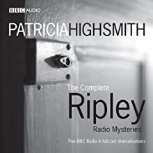 The Complete Ripley Radio Mysteries Radio/TV Program by Patricia Highsmith Narrated by Ian Hart