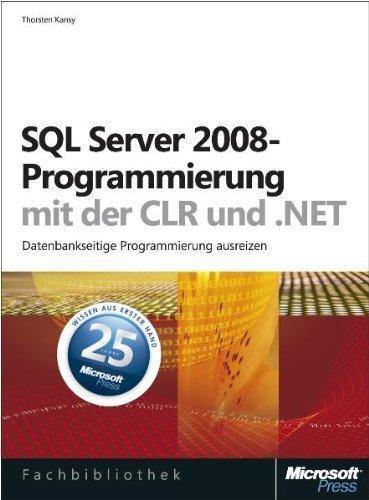 SQL Server 2008-Programmierung mit der CLR und .NET: Datenbankseitige Programmierung ausreizen von Thorsten Kansy (20. April 2009) Gebundene Ausgabe Gebundenes Buch – 1600 B010IM0EIW