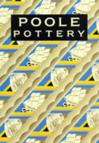 Poole Pottery: Carter & Company & Their Successors