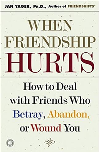 When Friendship Hurts How To Deal With Friends Who Betray Abandon