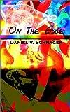 On The Edge, Daniel V. Schrager, 1403321175