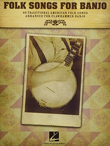 Folk Songs for Banjo: 40 Traditional American Folk Songs Arranged for Clawhammer Banjo by Michael Miles